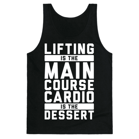 Lifting Main Course Cardio Dessert Tank Top