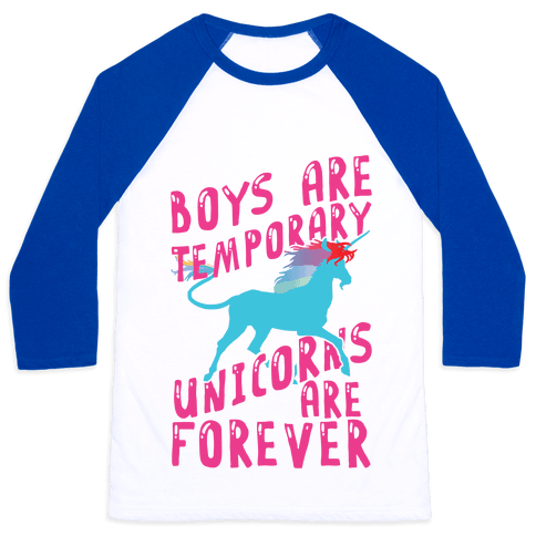 Boys Are Temporary Unicorns Are Forever Baseball Tee