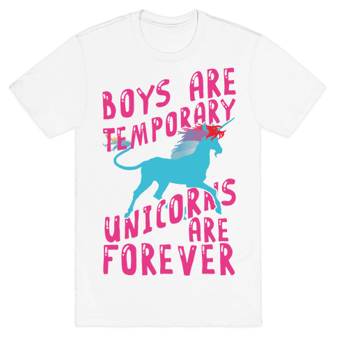 Boys Are Temporary Unicorns Are Forever Mens T-Shirt