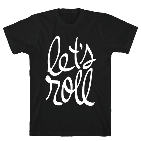 Let's Roll Mens T-Shirt