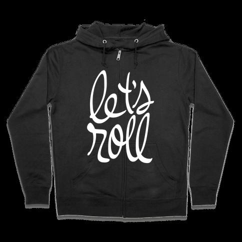 Let's Roll Zip Hoodie