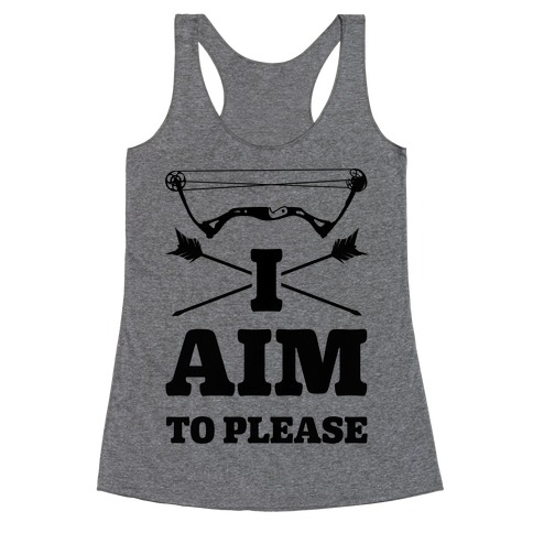I Aim To Please Racerback Tank Top