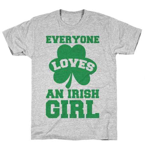 Everyone Loves An Irish Girl Mens T-Shirt