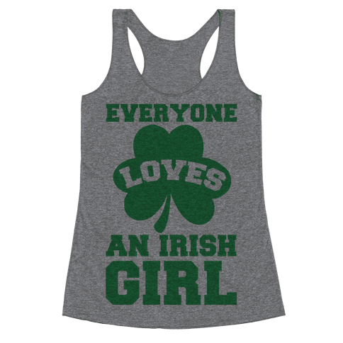 Everyone Loves An Irish Girl Racerback Tank Top