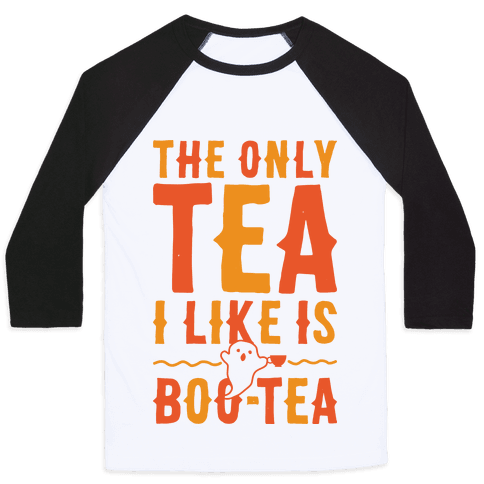 The Only Tea I Like Is Boo Tea Baseball Tee