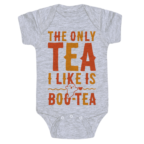 The Only Tea I Like Is Boo Tea Baby Onesy
