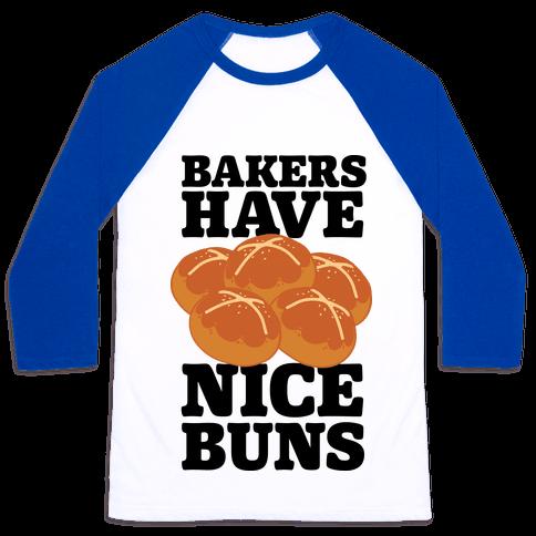 Bakers Have Nice Buns Baseball Tee