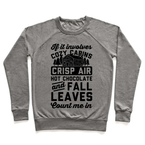 If It Involves Cozy Cabins Pullover