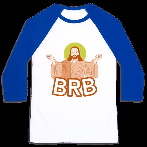 Jesus Will Be Right Back Baseball Tee