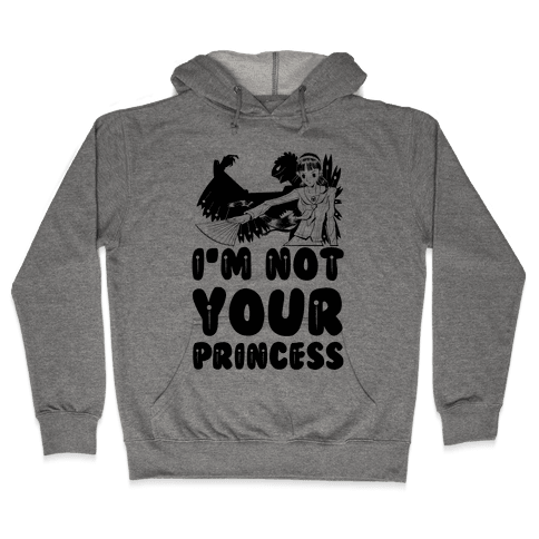 I'm Not Your Princess Yukiko Parody Hooded Sweatshirt