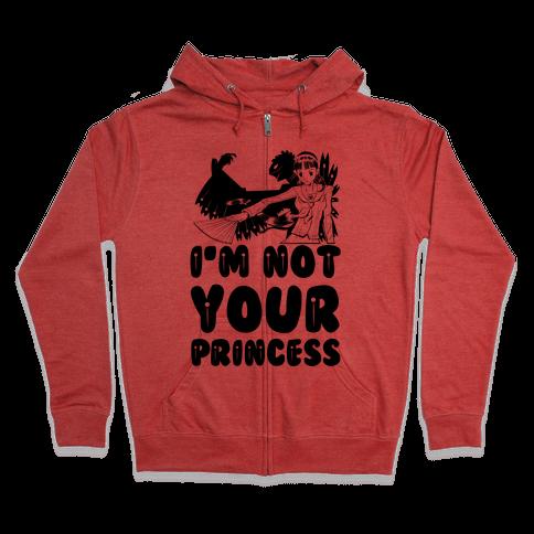 I'm Not Your Princess Yukiko Parody Zip Hoodie