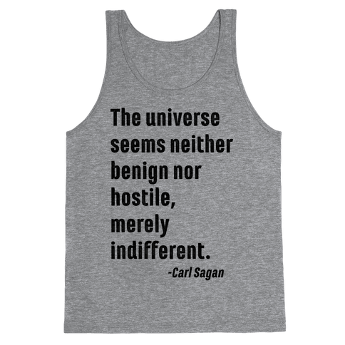 The Universe is Indifferent - Quote Tank Top