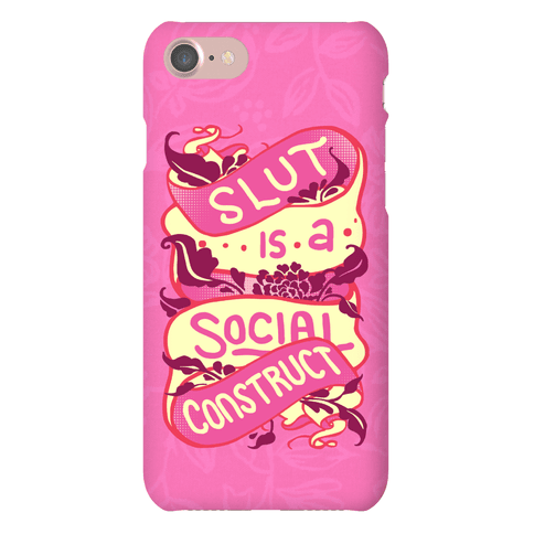 Slut Is A Social Construct Phone Case