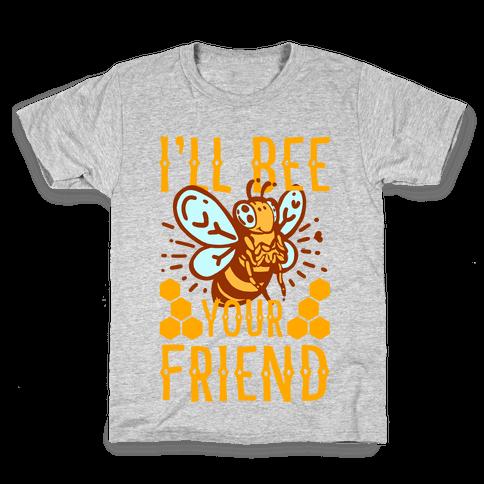 I'll Bee Your Friend Kids T-Shirt