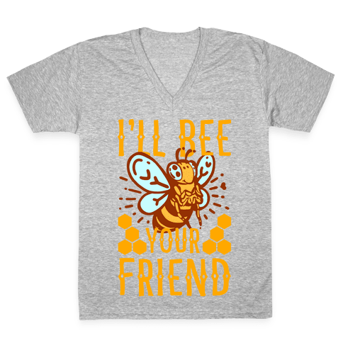 I'll Bee Your Friend V-Neck Tee Shirt
