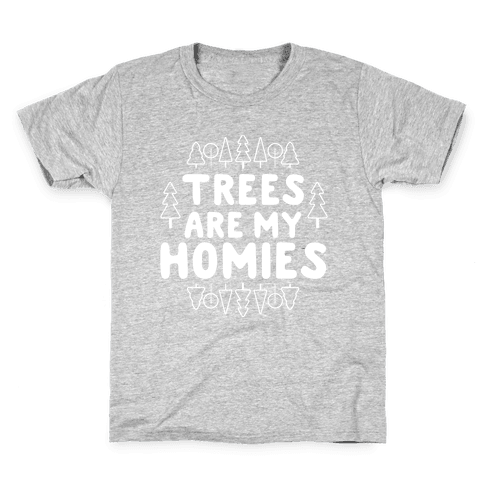 Trees Are My Homies Kids T-Shirt