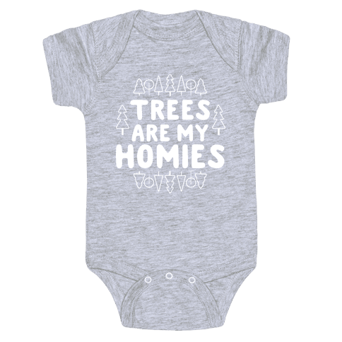 Trees Are My Homies Baby Onesy