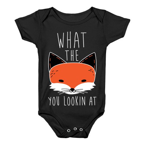 What The Fox You Lookin At Baby Onesy