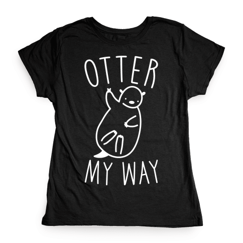 Otter My Way Womens T-Shirt