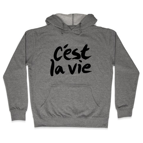 C'est La Vie Hooded Sweatshirt