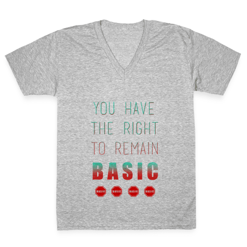 You Have The Right To Remain Basic V-Neck Tee Shirt