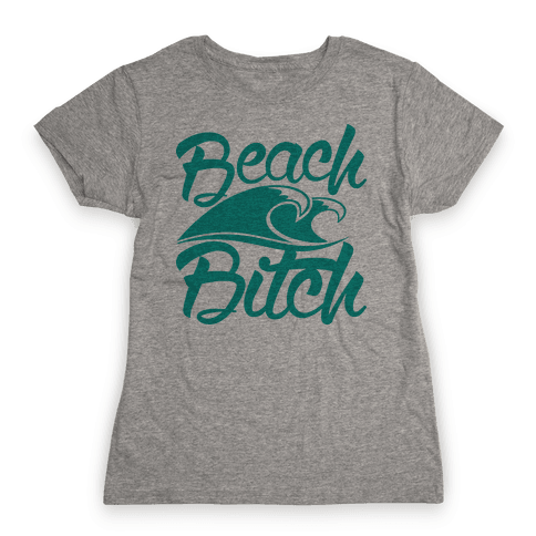 Beach Bitch Womens T-Shirt