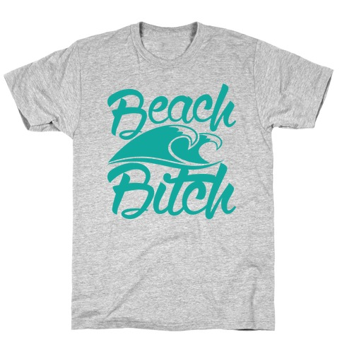 Beach Bitch T-Shirt