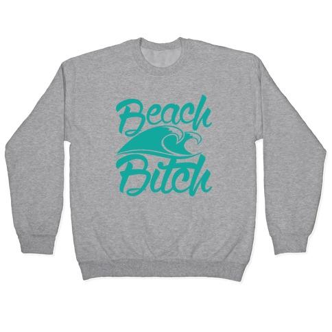 Beach Bitch Pullover