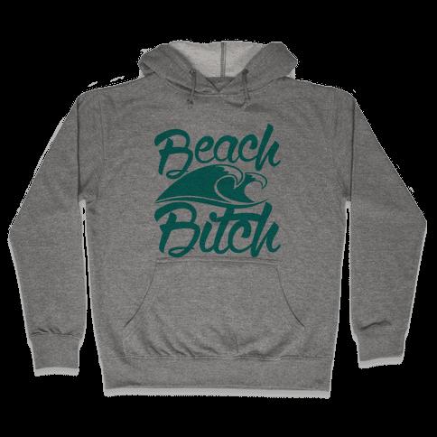 Beach Bitch Hooded Sweatshirt