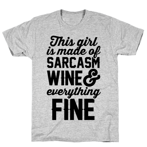 This Girl Is Made Of Sarcasm Wine And Everything Fine Mens T-Shirt