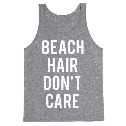 Beach Hair Don't Care (White Ink) Tank Top