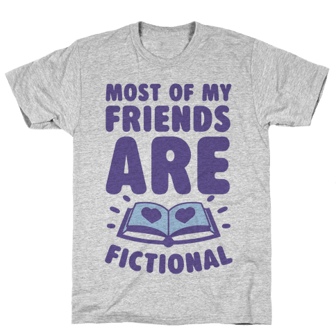 Most Of My Friends Are Fictional Mens T-Shirt