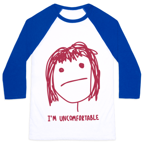 I'm Uncomfortable Baseball Tee