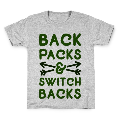 Backpacks and Switchbacks Kids T-Shirt