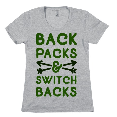Backpacks and Switchbacks Womens T-Shirt