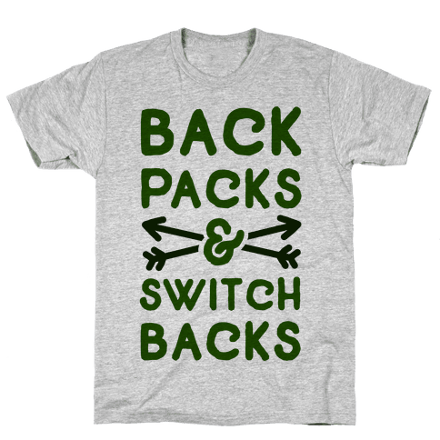 Backpacks and Switchbacks Mens T-Shirt
