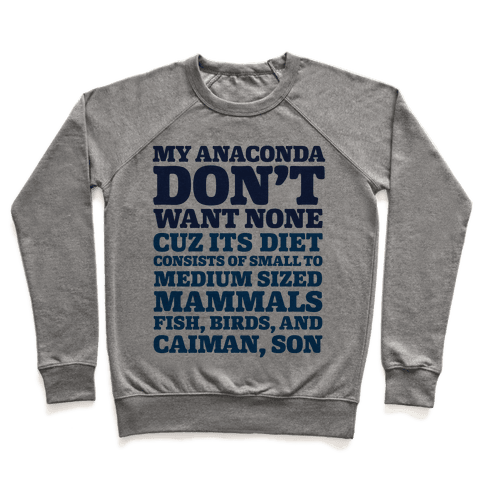 My Anaconda Don't Want None Because Its Diet Pullover
