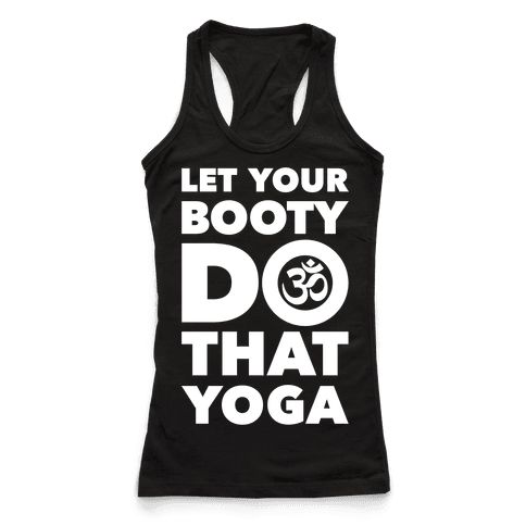 Let Your Booty Do That Yoga