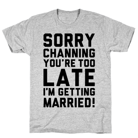 Sorry Channing Mens T-Shirt