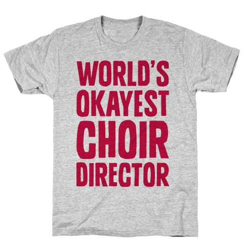 World's Okayest Choir Director Mens T-Shirt