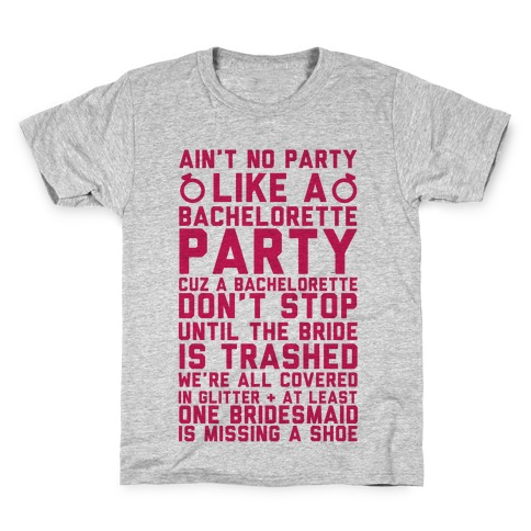8aed264e2c90f5 Ain t No Party Like A Bachelorette Party Kids T-Shirt