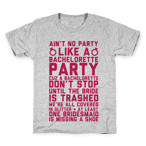 Ain't No Party Like A Bachelorette Party Kids T-Shirt
