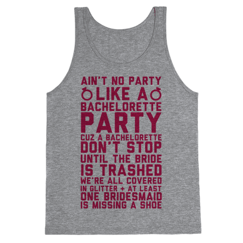Ain't No Party Like A Bachelorette Party Tank Top