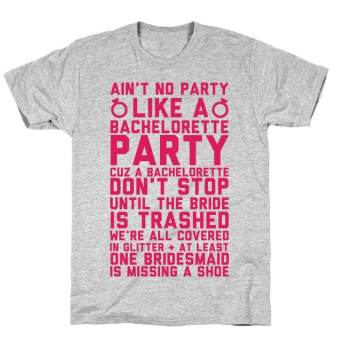 c608c61983fc2a Ain t No Party Like A Bachelorette Party T-Shirt
