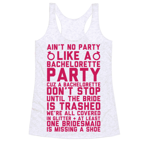 Ain't No Party Like A Bachelorette Party Racerback Tank Top