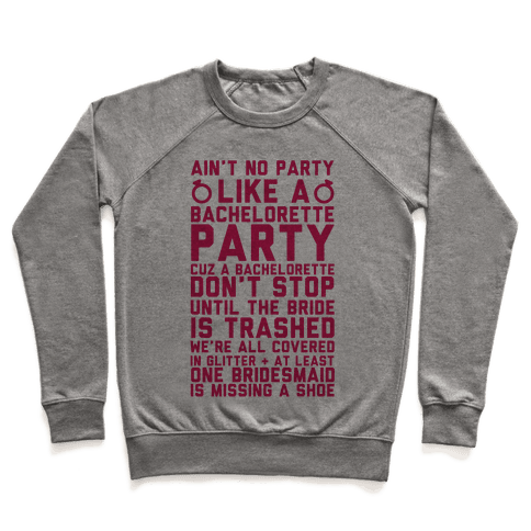 Ain't No Party Like A Bachelorette Party Pullover