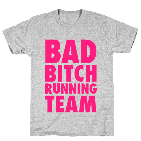 Bad Bitch Running Team Mens T-Shirt