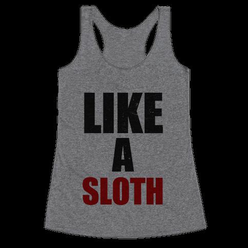 Like a Sloth Racerback Tank Top