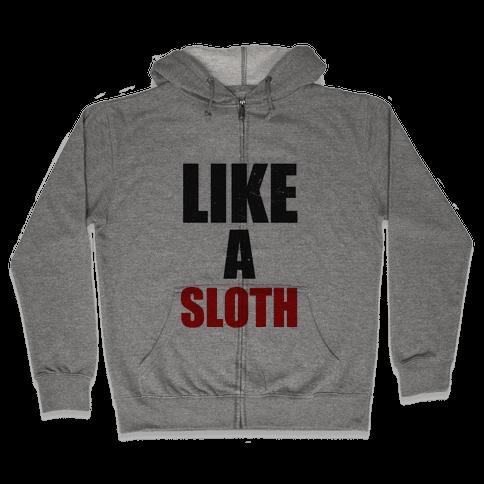 Like a Sloth Zip Hoodie