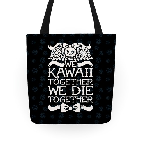 We Kawaii Together We Die Together Tote